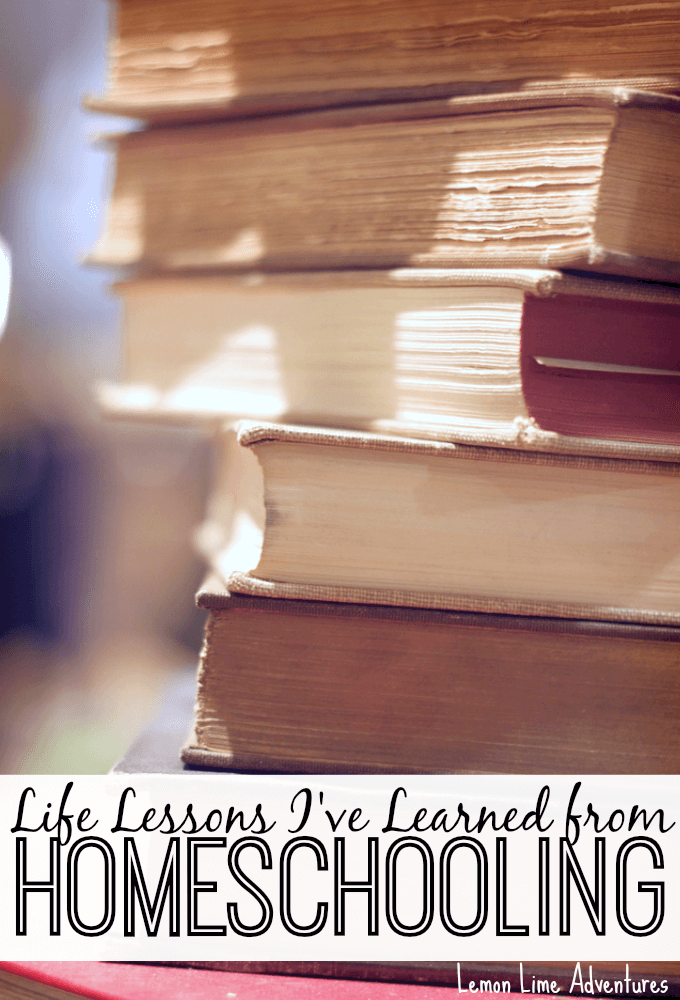 Life Lessons I've Learned From Homeschooling
