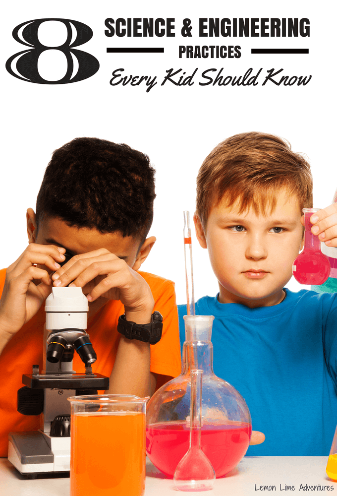 8 Science and Engineering practices Every Kid Should Know