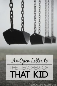 Open Letter to the Teacher of That Kid