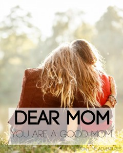 Every mom needs to hear You Are A Good Mom