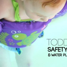 Toddler Safety Tips and Water Play Ideas