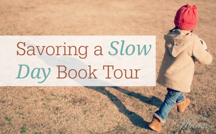 Savoring-a-Slow-Day-Book-Tour-for-Savoring-Slow-1024x634