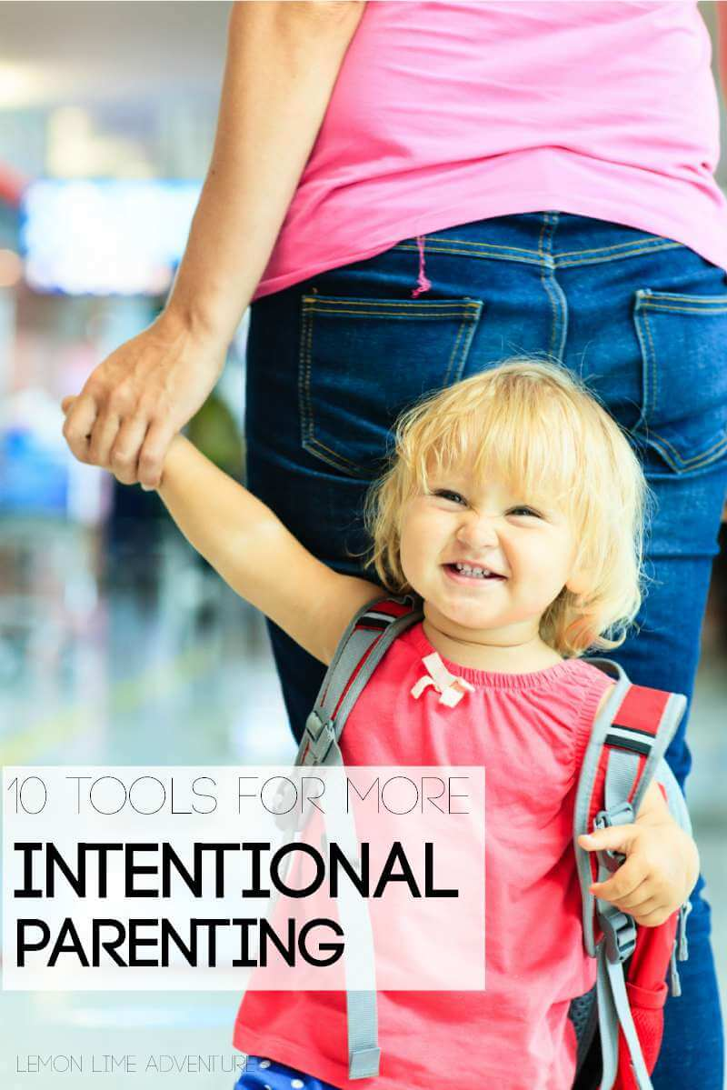 Ready to be a more intentional parent? Try these 10 awesome tips!