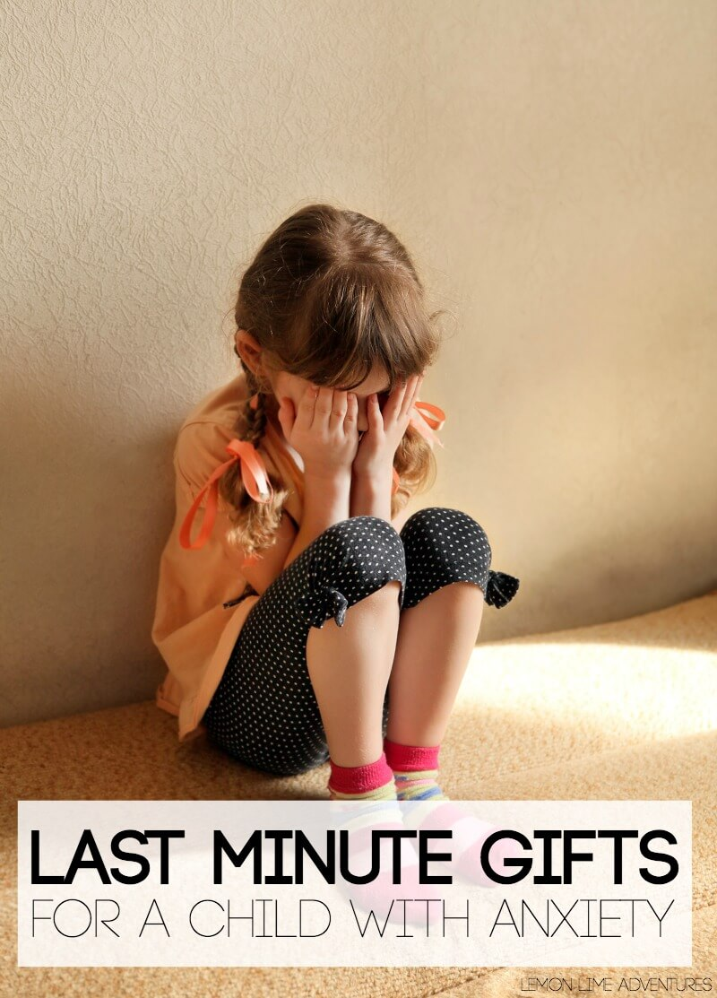 Last Minute Gifts for a Child with Anxiety