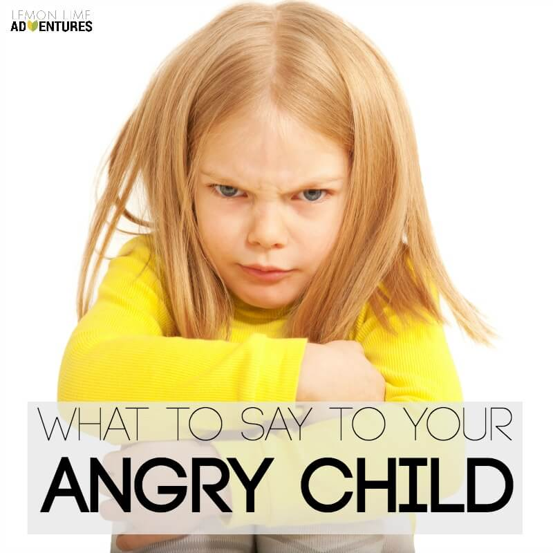 What to Say to Calm Your Angry Child