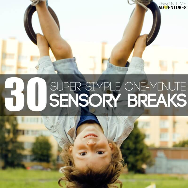 30 Super Simple Sensory Break Ideas
