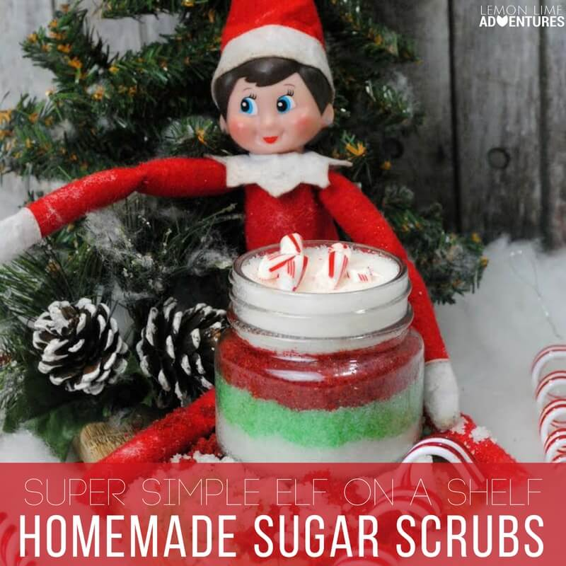 Super Simple Elf on a Shelf Homemade Sugar Scrubs!
