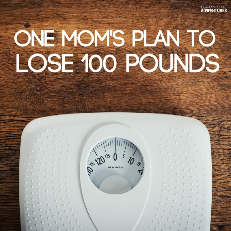 One Moms Plan to Lose 100 Pounds