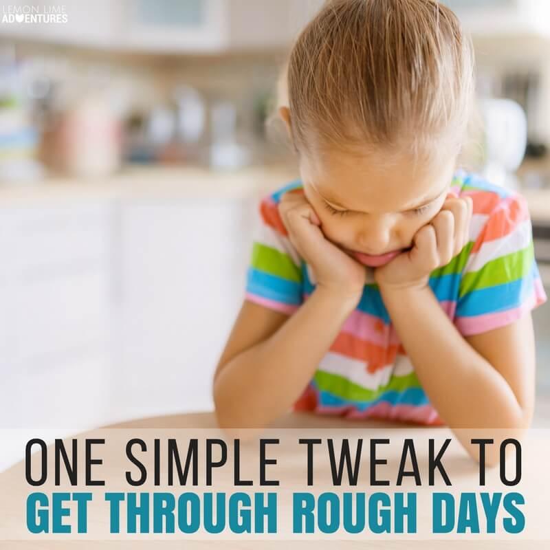 One Simple Tweak to Get Through Rough Days
