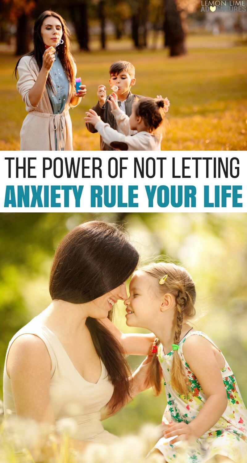 The Power of Not Letting Anxiety Rule Your Life