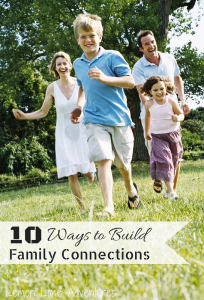 Top 10 Ways to Build Family Connections
