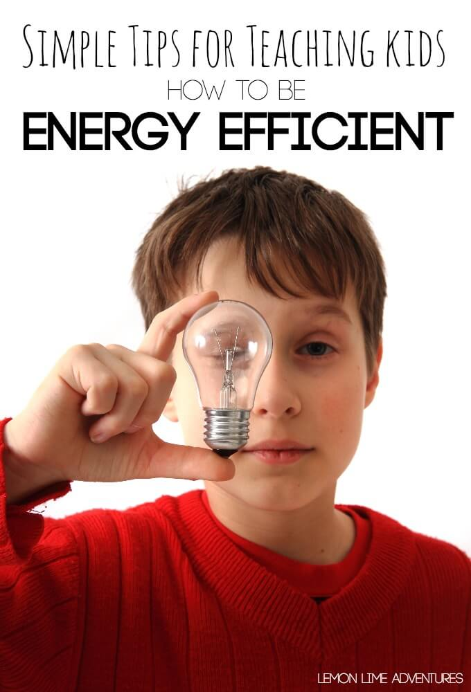 How to Teach Kids How to be Energy Efficient