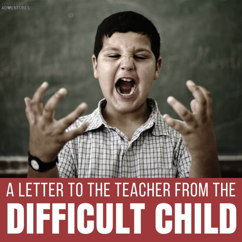 A letter to the teacher from the difficult child