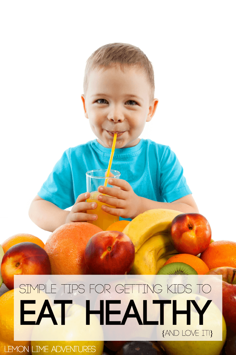 Simple Tips for Getting Kids to Eat Healthy