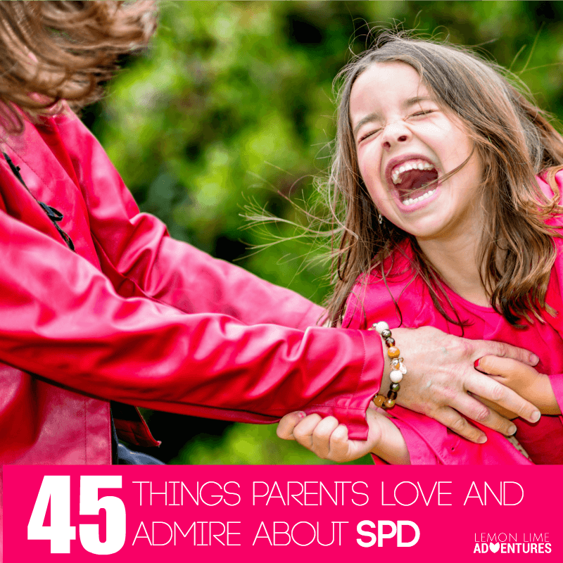 45 Things Parents Love and Admire About SPD
