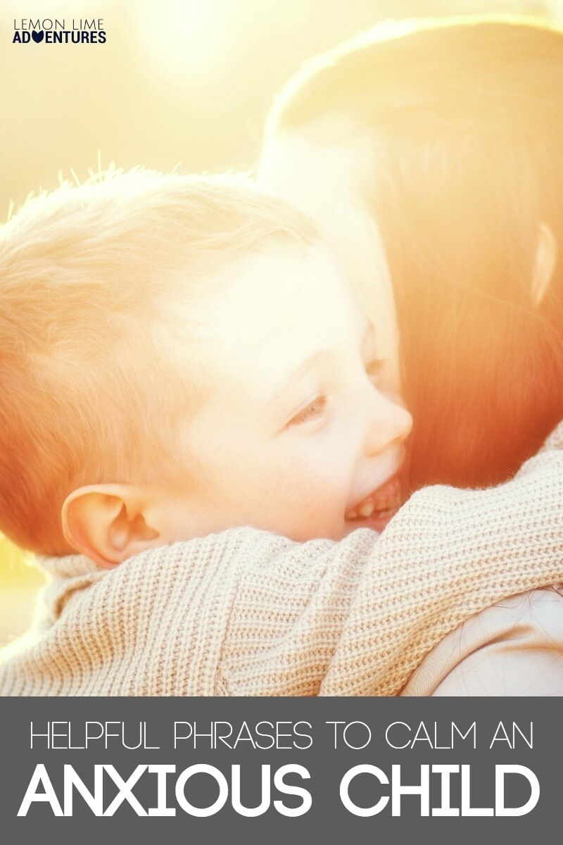 Helpful Phrases to Calm an Anxious Child