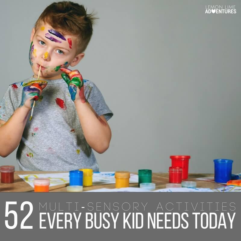 52 Multi-Sensory Activities Every Busy Kid Needs