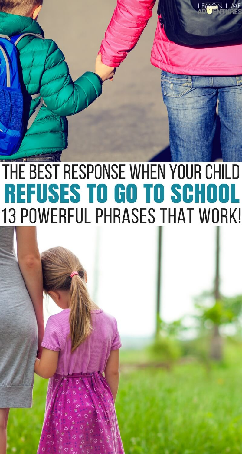 The Best Way to Respond When Your Child Refuses to Go to School... 13 Phrases that Work!