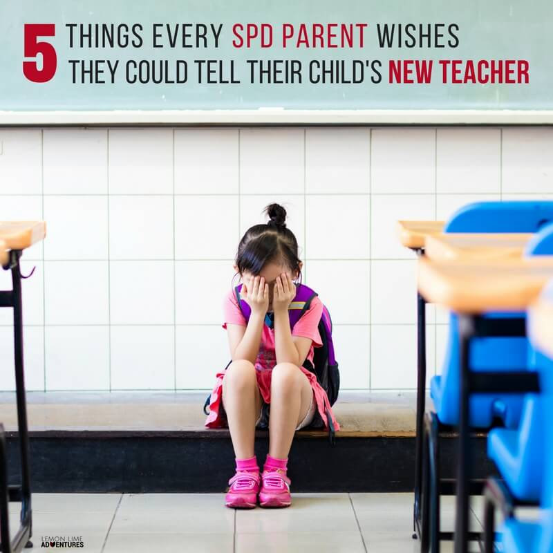 5 Things Every SPD Parent Wishes They Could Tell Their Child's New Teacher (1)