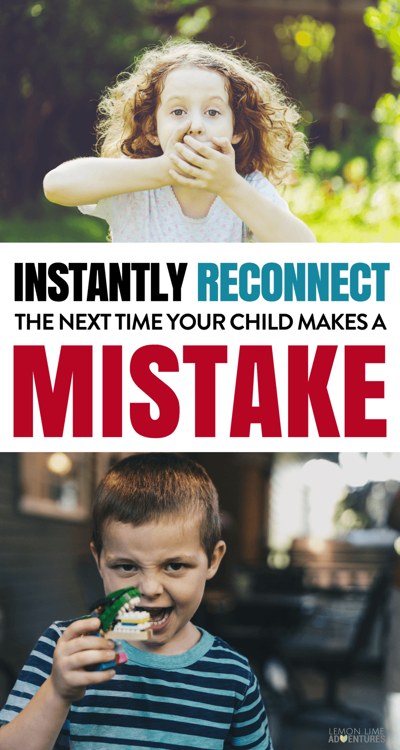 Instantly Reconnect After Your Child Makes a Mistake